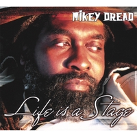 Mikey Dread | Life is a Stage