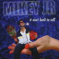 Mikey Junior | It Ain't Hard To Tell