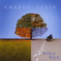 Mikey Wax | Change Again