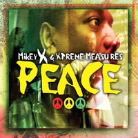 Mikey X & Xtreme Measures | Peace