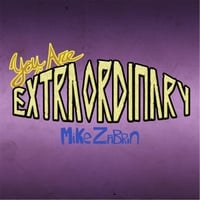 Mike Zabrin | (You Are) Extraordinary