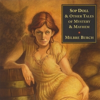 Milbre Burch | Sop Doll & Other Tales of Mystery and Mayhem