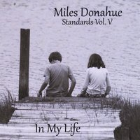 Miles Donahue | Standards, Vol. 5: In My Life
