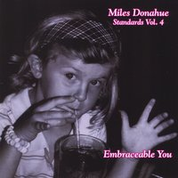 Miles Donahue | Miles Donahue Standards, Vol. 4 (Embraceable You)