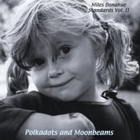 Miles Donahue | Standards, Vol. 2 (Polkadots and Moonbeams)