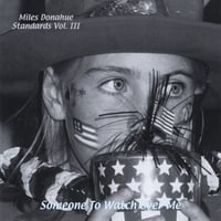Miles Donahue | Miles Donahue Standards  Vol. 3 (Someone to Watch Over Me)