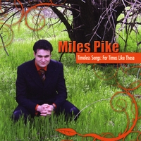 Miles Pike | Timeless Songs: For Times Like These