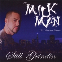 The Milk Man | Still Grindin'