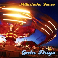Milkshake Jones | Gala Days