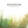 Milktooth: Acoustic Sessions