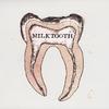 Milktooth: Milktooth