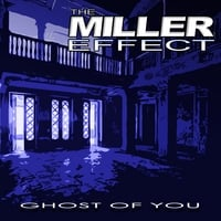 The Miller Effect | Ghost of You