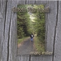 Marc Miller | Down The Road