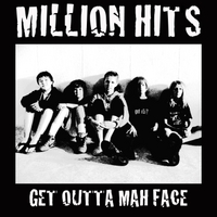 Million Hits | Get Outta Mah Face