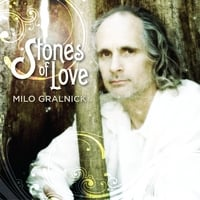 Milo Gralnick | Stones Of Love
