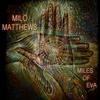 Milo Matthews: Miles of Eva