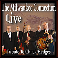 Milwaukee Connection | Milwaukee Connection Live (Tribute to Chuck Hedges)