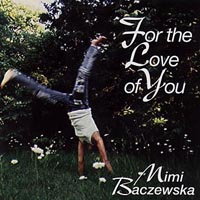 Mimi Baczewska | For the Love of You