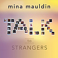 Mina Mauldin | Talk To Strangers