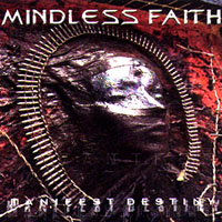 Mindless Faith | Manifest Destiny
