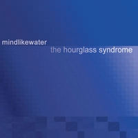 Mindlikewater | The Hourglass Syndrome