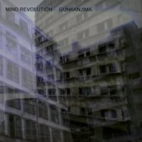 Mind Revolution | Gunkanjima
