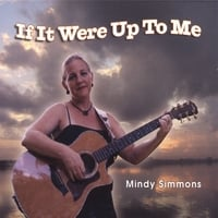 Mindy Simmons | If It Were Up To Me