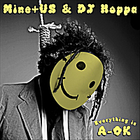 Mine+Us & DJ Hoppa | Everything Is A-OK