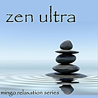 Mingo | Relaxation Series: Zen Ultra