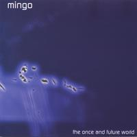 Mingo | the once and future world