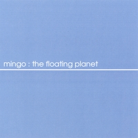 Mingo | The Floating Planet
