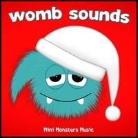 Mini Monsters Music | Womb Sounds