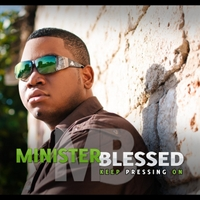 Minister Blessed | Keep Pressing On
