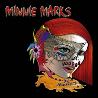 Minnie Marks | Voodoo and Honey