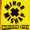 Minor Mishap Marching Band: Minor Mishap