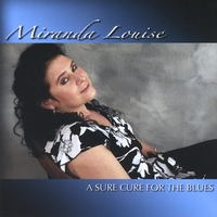 Miranda Louise | A Sure Cure For The Blues