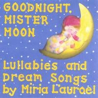 Miria L'auroel | Goodnight, Mister Moon Lullaby CD