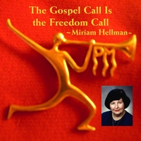 Miriam Hellman | The Gospel Call Is the Freedom Call