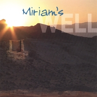 Miriams Well | Miriams Well