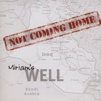 Miriams Well | Not Coming Home