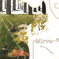 Mirva | We're Here Now