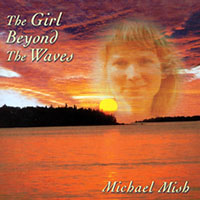 Michael Mish | The Girl Beyond the Waves