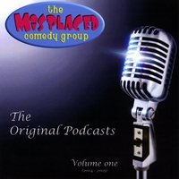 The Misplaced Comedy Group | Original Podcast, Vol 1.