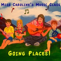 Miss Caroline's Music Class | Going Places!