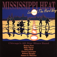 Mississippi Heat | Learned The Hard Way