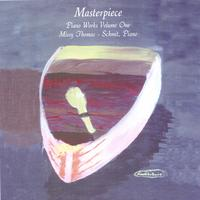 Missy Thomas-Schmit | Masterpiece: Piano Works Volume One
