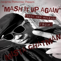 Mista Chatman | Mash It Up Again