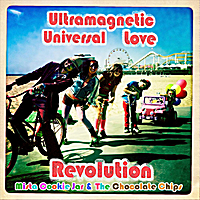 Mista Cookie Jar & the Chocolate Chips | Ultramagnetic Universal Love Revolution