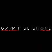 Mister Hampton | Can't Be Broke