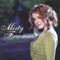 Misty Freeman | What if I'm Right?
